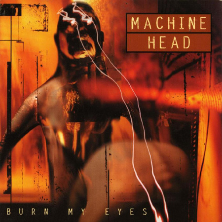 http://users.atw.hu/corso/images/machine_head_burn_my_eyes_a.jpg