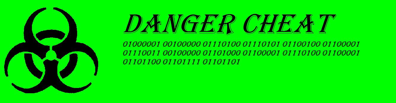 Danger Cheat